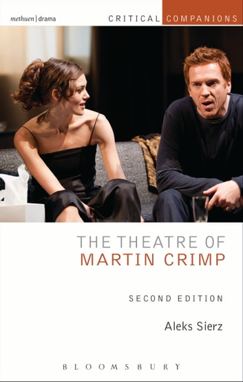 The Theatre of Martin Crimp - Second Edition eBook by Aleks Sierz