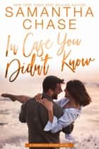 In Case You Didn't Know - Magnolia Sound, #3 ebook by Samantha Chase