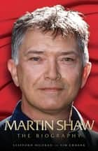 Martin Shaw - The Biography ebook by