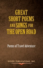 Great Short Poems and Songs for the Open Road: Poems of Travel Adventure ebook by Paul Negri, American Poetry & Literacy Project
