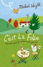 C'est La Folie ebook by Michael Wright