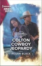 Colton Cowboy Jeopardy ebook by Regan Black