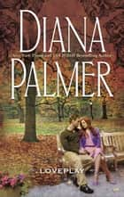 Loveplay (Mills & Boon M&B) ebook by Diana Palmer