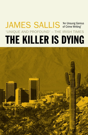 The Killer is Dying ebook by James Sallis