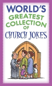 World's Greatest Collection of Church Jokes ebook by Barbour Publishing