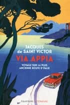 Via appia ebook by Jacques de Saint victor