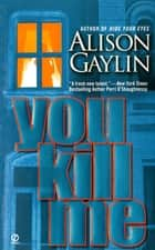You Kill Me ebook by Alison Gaylin