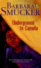 Underground To Canada ebook by Barbara Smucker