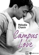 Campus Love eBook by Mélodie Chavin