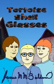 Tortoise Shell Glasses ebook by James M M Baldwin
