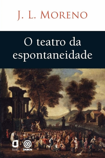 O teatro da espontaneidade ebook by Jacob Levy Moreno
