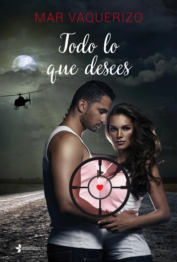 Todo lo que desees eBook by Mar Vaquerizo