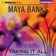Taking It All audiobook by Maya Banks