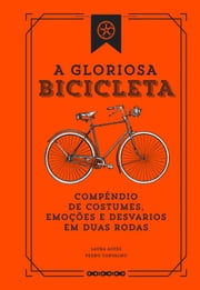 A Gloriosa Bicicleta eBook by Pedro Carvalho; Laura Alves