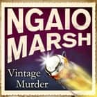 Vintage Murder audiobook by Ngaio Marsh