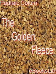 The Golden Fleece ebook by Padraic Colum