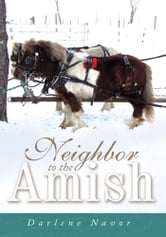 Neighbor to the Amish ebook by Darlene Navor