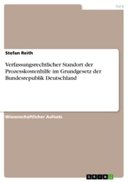 Verfassungsrechtlicher Standort der Prozesskostenhilfe im Grundgesetz der Bundesrepublik Deutschland ebook by Kobo.Web.Store.Products.Fields.ContributorFieldViewModel