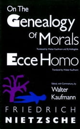 On the Genealogy of Morals and Ecce Homo ebook by Friedrich Nietzsche