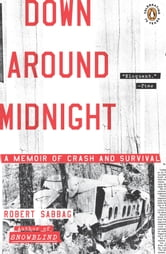 Down Around Midnight - A Memoir of Crash and Survival ebook by Robert Sabbag