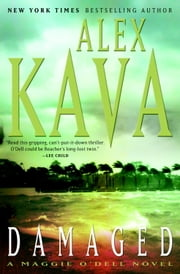 Damaged - A Maggie O'Dell Novel ebook by Alex Kava