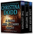 A DARK & STORMY NIGHT - Stories from Virtue Falls ebook by Christina Dodd
