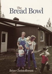 The Bread Bowl ebook by Brian Christofferson