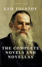 Leo Tolstoy: The Complete Novels and Novellas (Active TOC) (A to Z Classics) ekitaplar by Leo Tolstoy, A to Z Classics