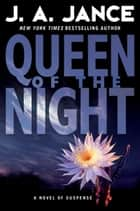 Queen of the Night - A Novel of Suspense ebook by J. A Jance