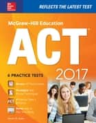 McGraw-Hill Education ACT 2017 Edition ebook by Steven W. Dulan
