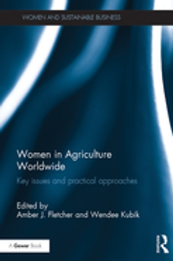 Women in Agriculture Worldwide - Key issues and practical approaches ebook by