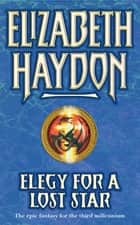 Elegy For A Lost Star ebook by Elizabeth Haydon