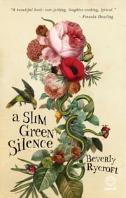 A Slim Green Silence ebook by Beverly Rycroft