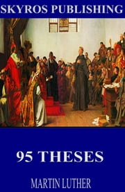95 Theses ebook by Martin Luther,Adolph Spaeth