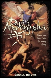 The Devil's Apocrypha - There are two sides to every story ebook by John DeVito