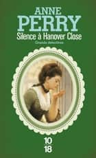 Silence à Hanover Close ebook by Anne-Marie CARRIÈRE, Anne PERRY