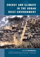 Energy and Climate in the Urban Built Environment ebook by M. Santamouris