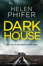 Dark House - An absolutely gripping serial killer thriller ebook by