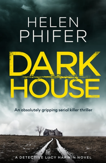 Dark House - An absolutely gripping serial killer thriller 電子書 by Helen Phifer
