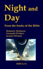 Night and Day: From the books of the Bible ebook by Richard J. McQueen