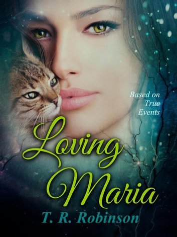 Loving Maria ebook by T. R. Robinson