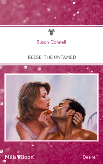 Reese - The Untamed ebook by Susan Connell
