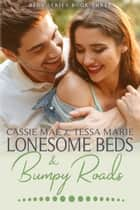 Lonesome Beds and Bumpy Roads - The Beds Series, #3 ebook by Cassie Mae, Tessa Marie