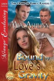 Bound by Love's Gravity ebook by Mia Ashlinn