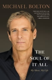 The Soul of It All - My Music, My Life ebook by Michael Bolton