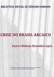 Crise do Brasil arcaico ebook by Juarez Rubens Brandão Lopes