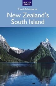 New Zealand's South Island ebook by Bette  Flagler