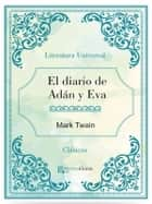 El diario de Adan y Eva ebook by Mark Twain