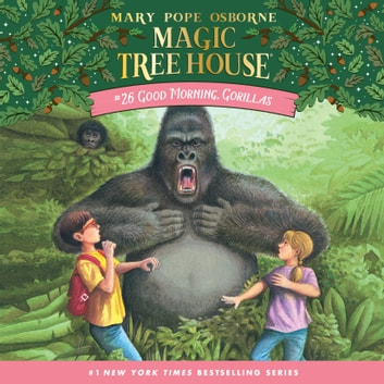 Good Morning, Gorillas audiobook by Mary Pope Osborne