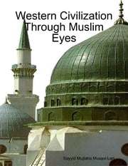 Western Civilization Through Muslim Eyes ebook by Sayyid Mujtaba Musavi Lari